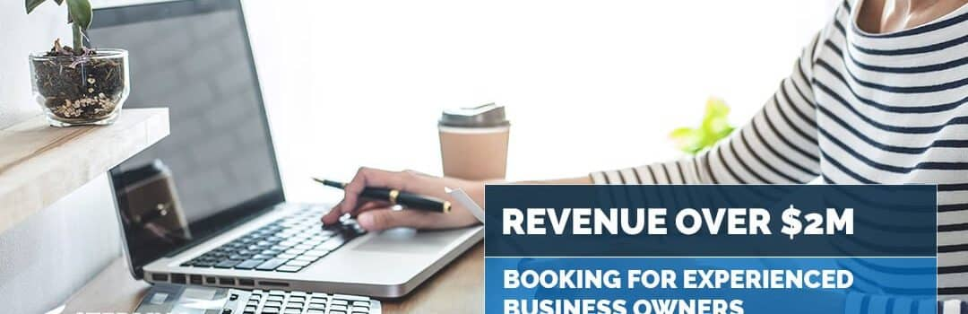 Bookkeeping for Experienced Business Owners – Revenue over $2M