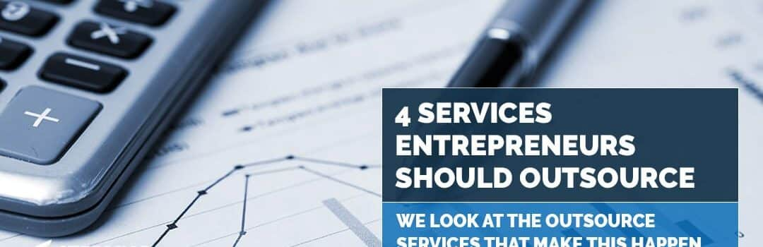4 Services Entrepreneurs Should Outsource