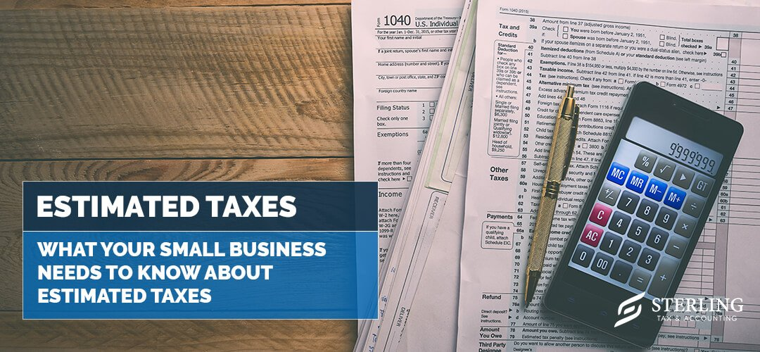 What Your Small Business Needs to Know About Estimated Taxes