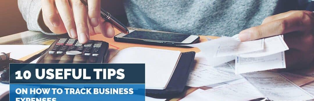 10 Useful Tips on How to Track Business Expenses