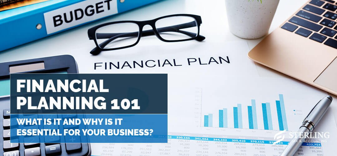 Financial Planning 101: What Is It and Why Is It Essential for Your Business?