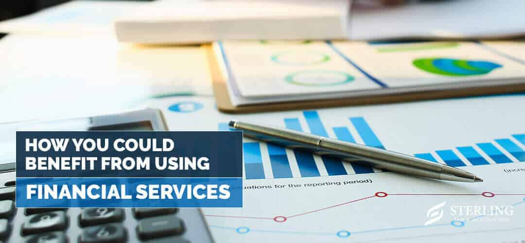 How You Could Benefit From Using Financial Services