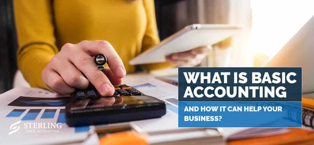 What Is Basic Accounting and How It Can Help Your Business?