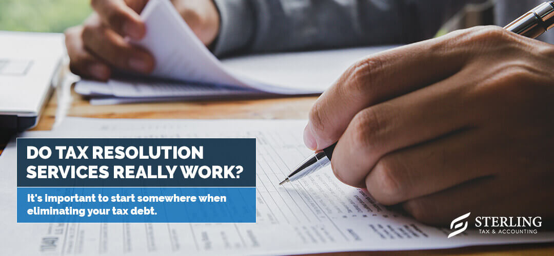 Do Tax Resolution Services Really Work?