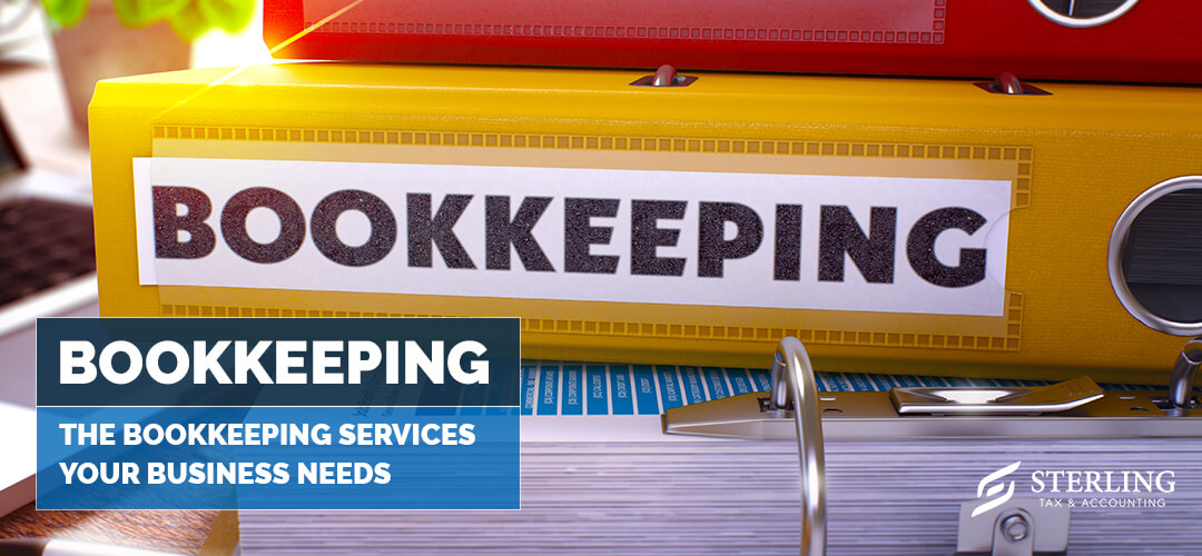 The Bookkeeping Services Your Business Needs